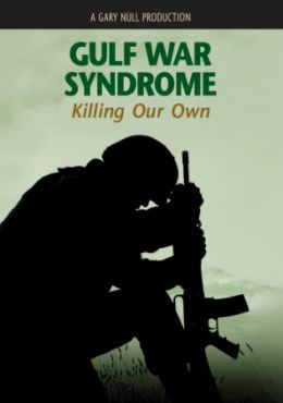 Gulf War Syndrome - Killing our Own