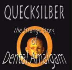 Quecksilber – The Strange Story of Dental Amalgams