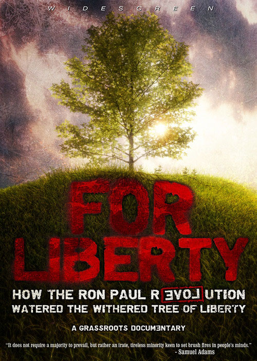 For Liberty - How the Ron Paul Revolution Watered the Withered Tree of Liberty