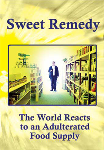 Sweet Remedy - The World Reacts to an Adulterated Food Supply