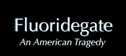 FLUORIDEGATE An American Tragedy