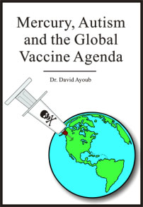 Mercury, Autism and the Global Vaccine Agenda